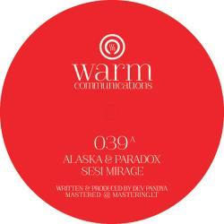 Alaska & Paradox | Sesi Mirage | warm Communications | Warm039 | ID694