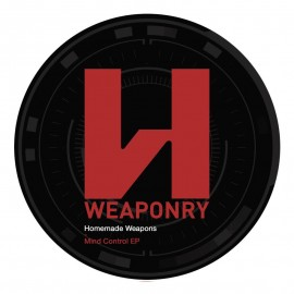Homemade Weapons | Mind Control EP | Weaponry | WPN001| ID 702