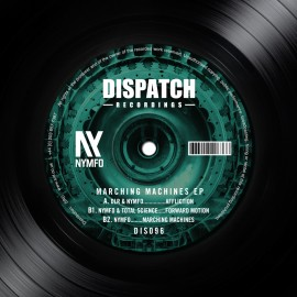 Nymfo | Marching Machines EP | Dispatch Recordings | Dis096 | ID708